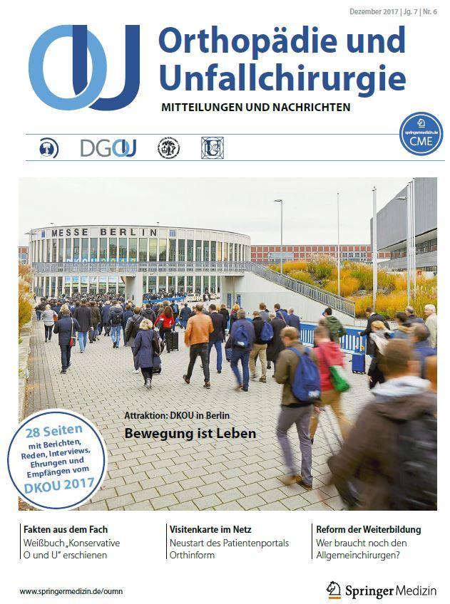Orthopädie und Unfallchirurgie - Mitteilungen und Nachrichten (OUMN) 6/17