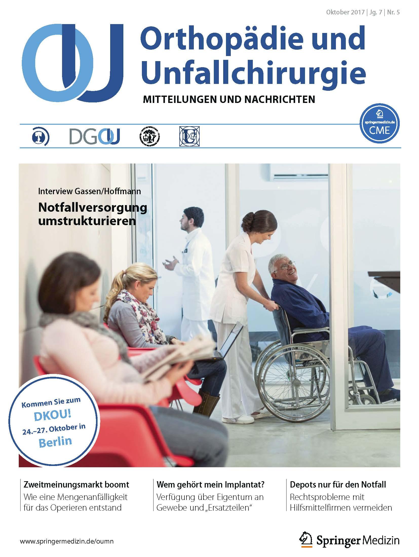 Orthopädie und Unfallchirurgie - Mitteilungen und Nachrichten (OUMN) 5/17